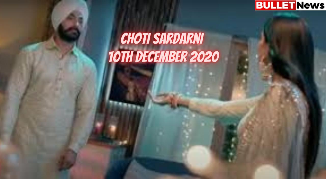 Choti Sardarni 10th December 2020