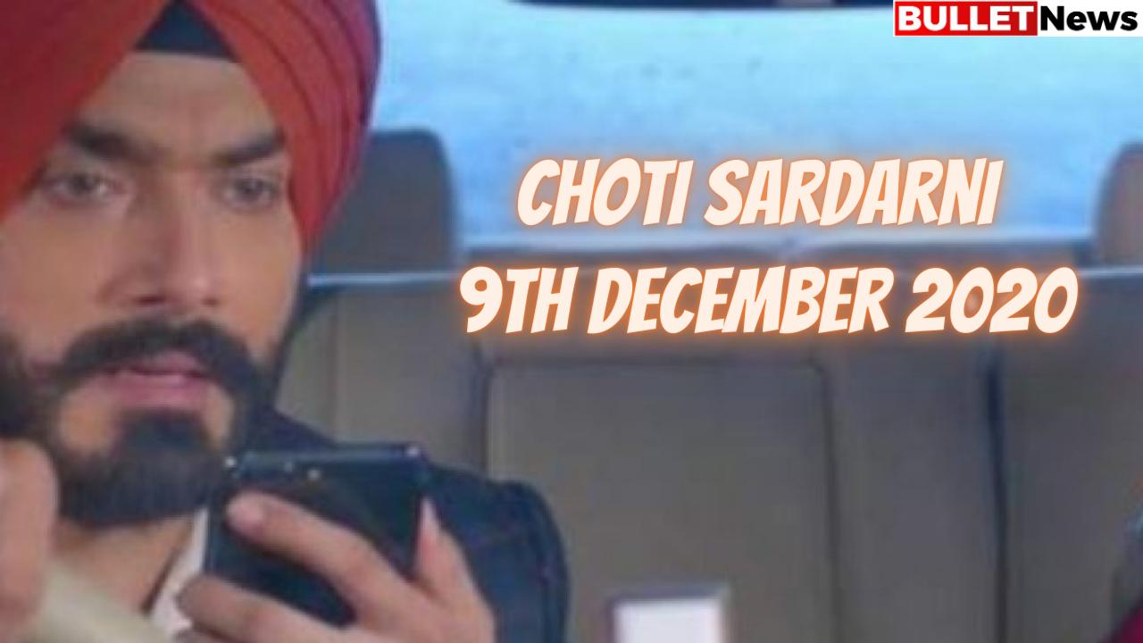 Choti Sardarni 9th December 2020