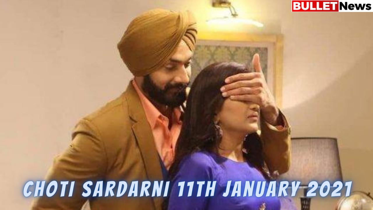 Choti Sardarni 11th January 2021