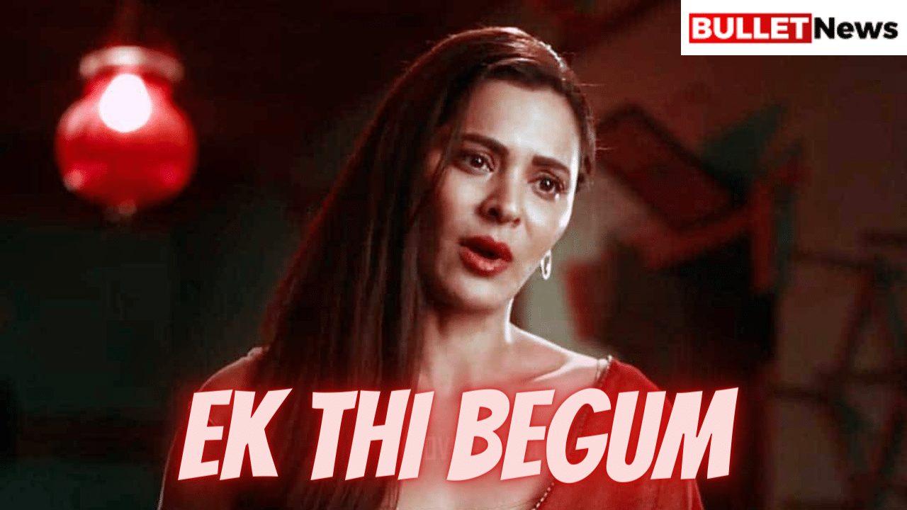 Ek Thi Begum Review