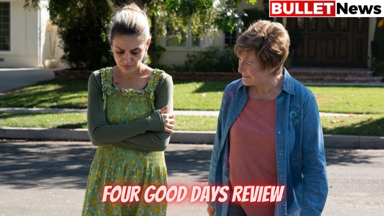 Four good days Review