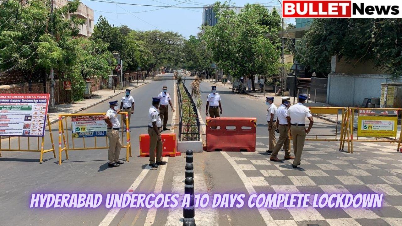 Hyderabad undergoes a 10 days complete lockdown