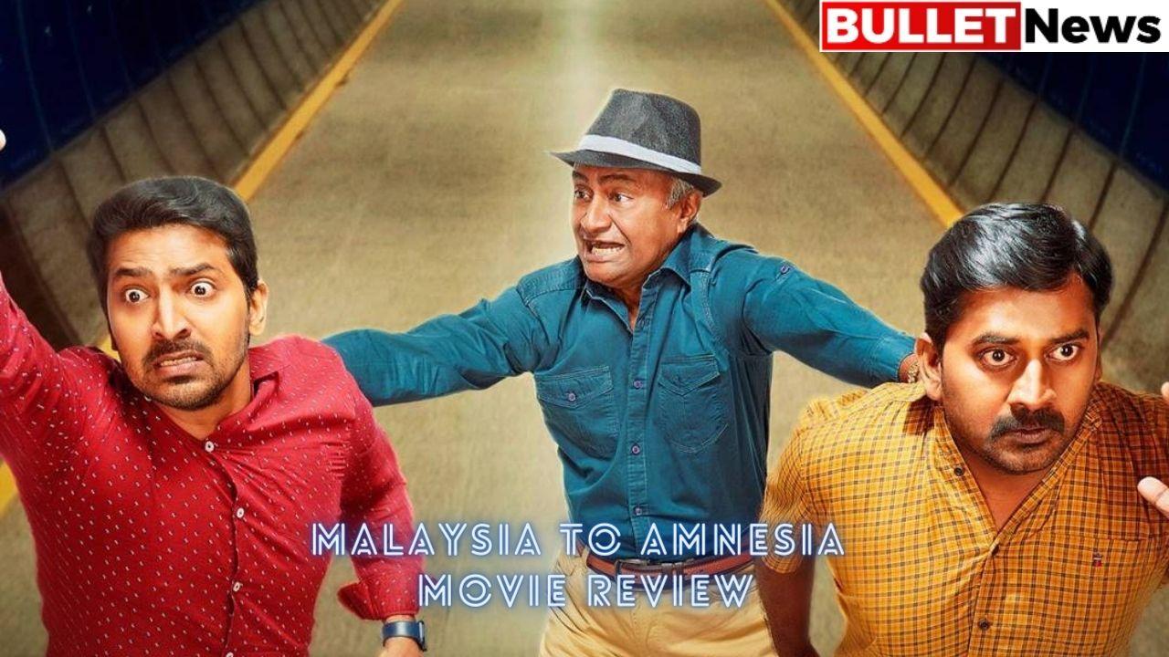Malaysia to Amnesia Movie Review